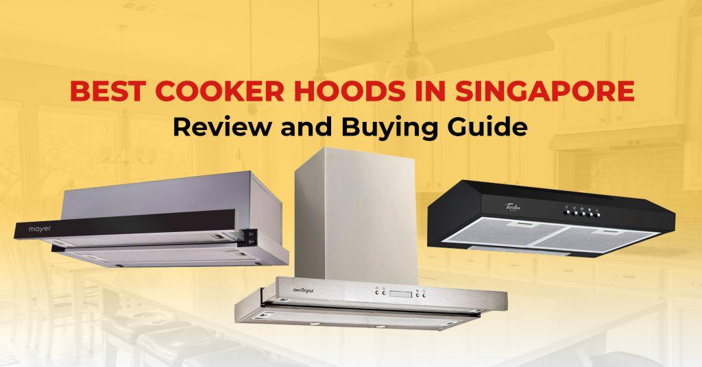 best cooker hoods in singapore